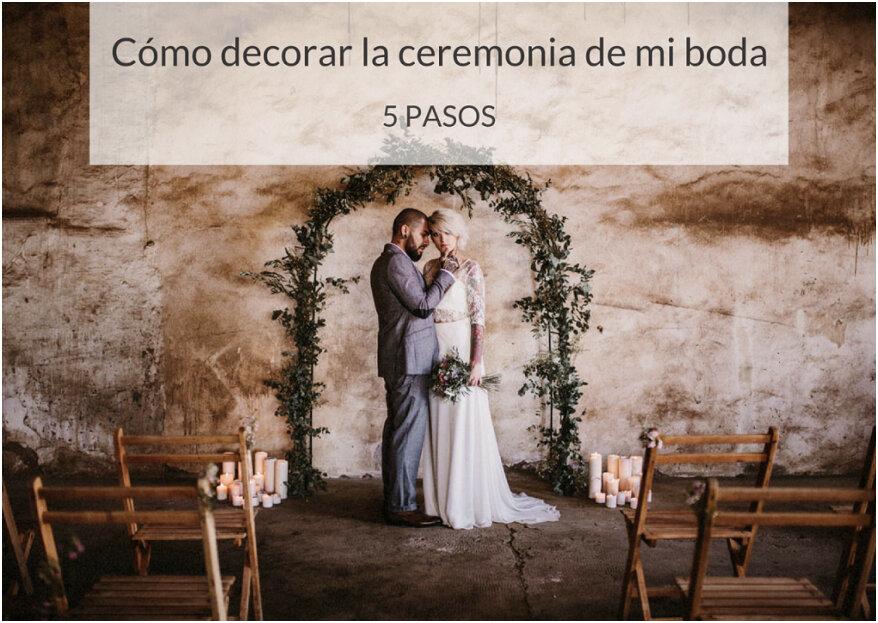 5 pasos para decorar la ceremonia de tu boda: ¡no te los pierdas!